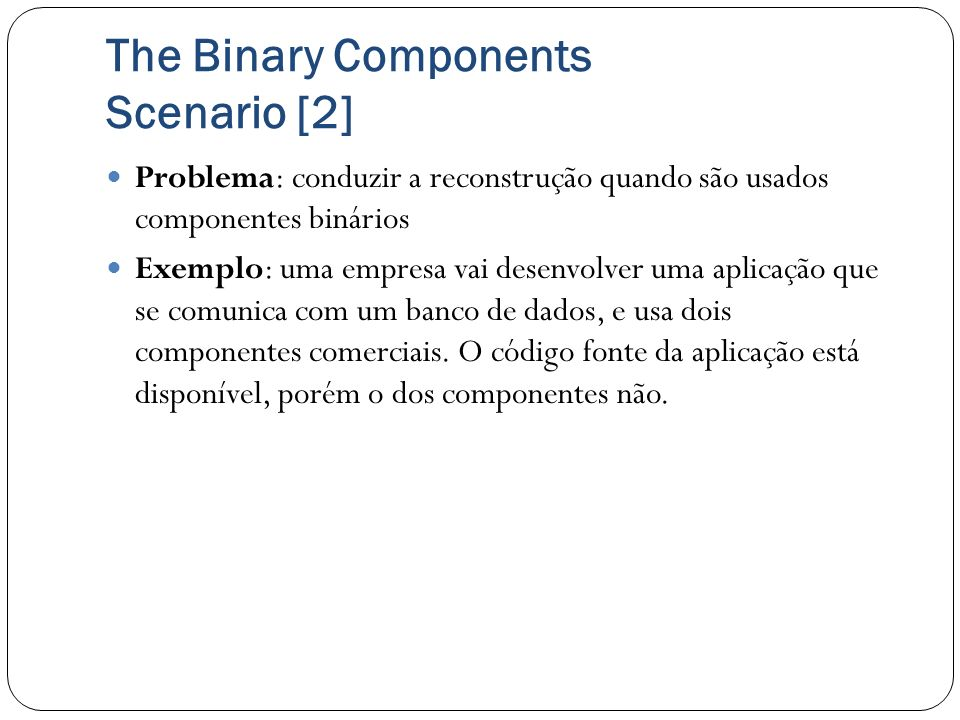 The Binary Components Scenario [2]